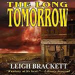 The Long Tomorrow | Leigh Brackett