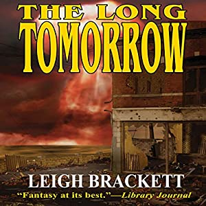 The Long Tomorrow Audiobook