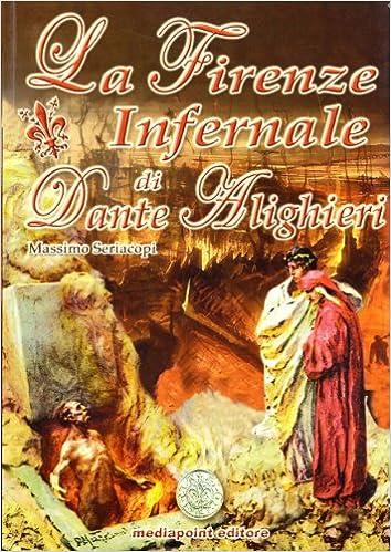 Amazon.it: La Firenze infernale di Dante Alighieri - Seriacopi, Massimo -  Libri