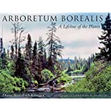 Arboretum Borealis: A Lifeline of the Planet by Diana Beresford-Kroeger (2010-10-04)