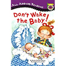 Don't Wake the Baby! (All Aboard Picture Reader)