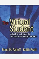 The Virtual Student: A Profile and Guide to Working with Online Learners Paperback