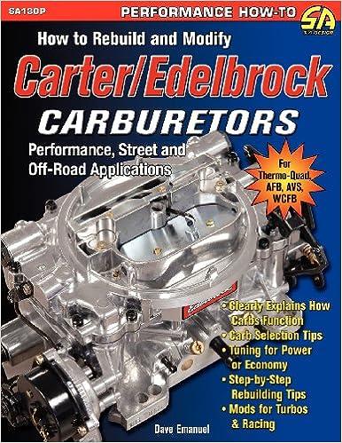 How to Rebuild and Modify Carter/Edelbrock Carburetors: Dave Emanuel