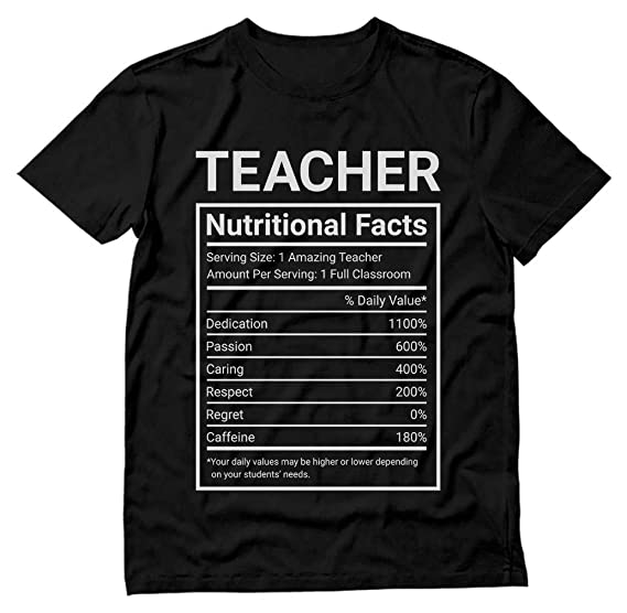 Gift for Teacher Funny Nutritional Facts Label T-Shirt