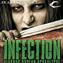 Infection: Alaskan Undead Apocalypse Audiobook by Sean Schubert Narrated by Daniel May