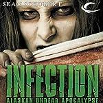 Infection: Alaskan Undead Apocalypse | Sean Schubert