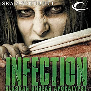 Infection: Alaskan Undead Apocalypse Hörbuch