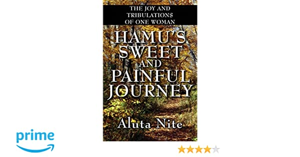 Hamus Sweet and Painful Journey: The Joy and Tribulations of One Woman