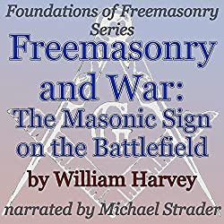 Freemasonry and War: The Masonic Sign on the Battlefield