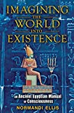 Imagining the World into Existence: An Ancient