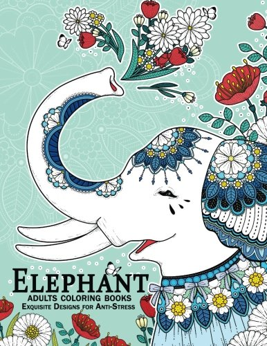Elephant coloring books for adults: An Adult Coloring Book with Elephant and Mandala doodle Designs -