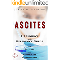 Ascites - A Reference Guide (BONUS DOWNLOADS) (The Hill Resource and Reference Guide Book 42)