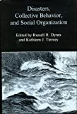 Disasters, Collective Behavior, and Social Organization 9780874134988