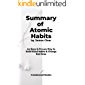Summary of Atomic Habits by James Clear: An Easy & Proven Way to Build Good Habits & Change Bad Ones