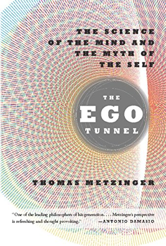The Ego Tunnel Science Of Mind And Myth Self
