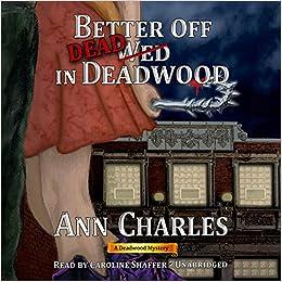 Better Off Dead in Deadwood (Deadwood Mysteries)