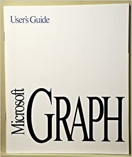 Microsoft Graph User's Guide, 3 0: Microsoft: Amazon com: Books