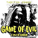 Game of Evil: A Tale of Horror Audiobook by Tabitha Swann Narrated by Clara Hembree