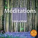 Méditations | Livre audio Auteur(s) : Fabrice Midal Narrateur(s) : Fabrice Midal