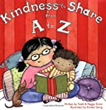 Kindness to Share from A to Z, Todd Snow, 1934277169
