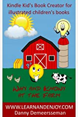 Why and Knowy at the Farm: made with Kindle Kid's Book Creator Kindle Edition