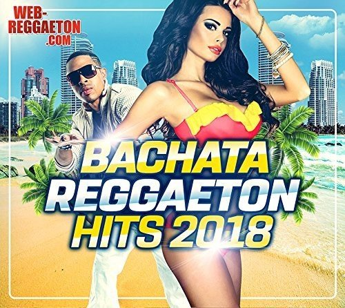 Bachata Reggaeton Hits 2018