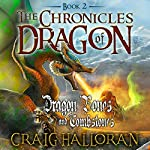 The Chronicles of Dragon: Dragon Bones and Tombstones, Book 2 | Craig Halloran