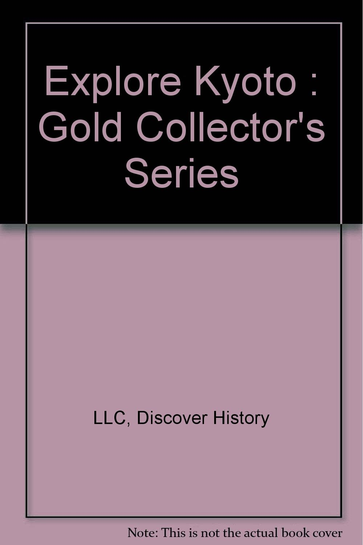 Explore Kyoto : Gold Collector's Series