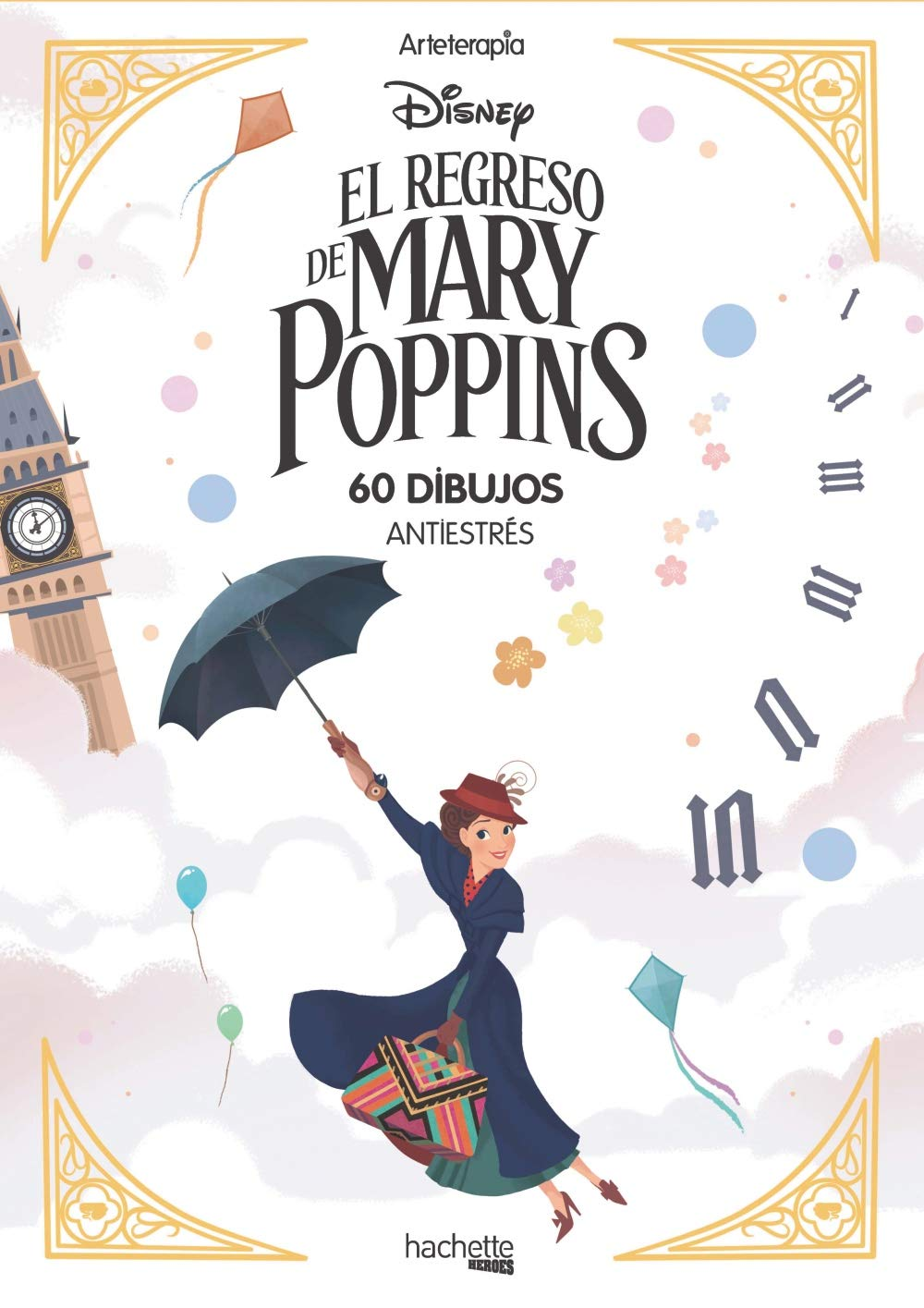 El regreso de Mary Poppins Hachette Heroes - Disney - Arteterapia ...