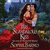 His Scandalous Kiss: Secrets at Thorncliff Manor | Sophie Barnes
