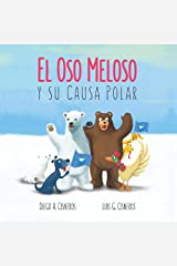 El Oso Meloso Y Su Causa Polar (2) (Spanish Edition) Hardcover