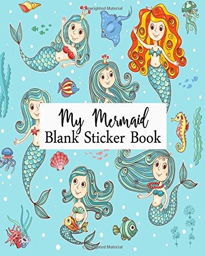 My Mermaid Blank Sticker Book: Blank Sticker Book For Kids, Sticker Book Collecting Album (Volume 2)