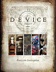 Device, Vol. 1: Fantastic Contraption