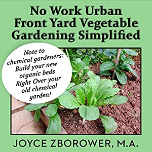 No Work Urban Front Yard Vegetable Gardening Simplified Audiobook