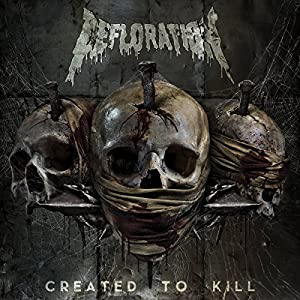 Defloration - Created to Kill (2015)