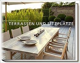 Terassen Bilder terrassen und sitzplätze das große ideenbuch garten und