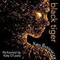 Black Tiger: Black Tiger Series, Book 1 Audiobook by Sara Baysinger Narrated by Katy O'Leary