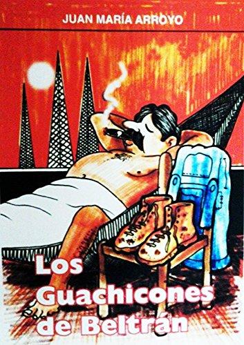 Descargar Libro Los Guachicones De Beltrán Juan María Arroyo