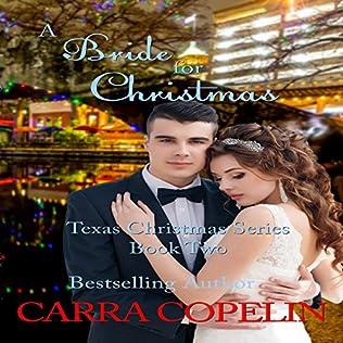 A Bride For Christmas.A Bride For Christmas Texas Christmas Book 2 By Carra Copelin