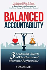 Balanced Accountability: Leadership Secrets to Win Hearts and Maximize Performance Paperback