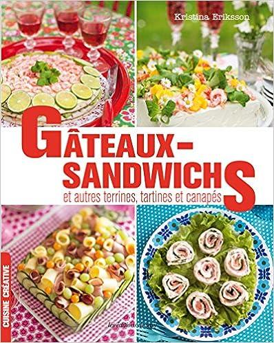 Livre gratuits en ligne Gâteaux sandwichs, et autres terrines, tartines et canapés pdf, epub