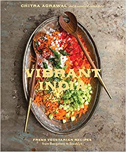 Vibrant india fresh vegetarian recipes from bangalore to brooklyn vibrant india fresh vegetarian recipes from bangalore to brooklyn chitra agrawal 9781607747345 amazon books forumfinder Gallery