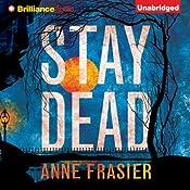 Stay Dead: Elise Sandberg, Book 2 | Anne Frasier