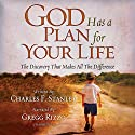 God Has a Plan for Your Life: The Discovery That Makes All the Difference Audiobook by Charles Stanley Narrated by Gregg Rizzo