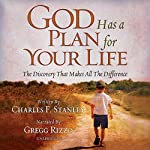 God Has a Plan for Your Life: The Discovery That Makes All the Difference | Charles Stanley