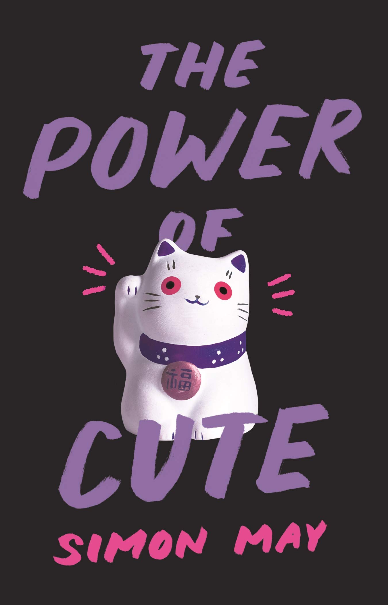 The Power of Cute: May, Simon: 9780691181813: Amazon.com: Books