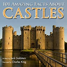 101 Amazing Facts About Castles Audiobook by Jack Goldstein Narrated by Charles King