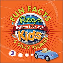 kids fun facts silly stories 3 amazoncouk ripleys believe it or not 9781609911164 books