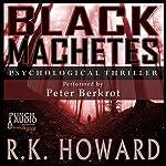 Black Machetes | R.K. Howard