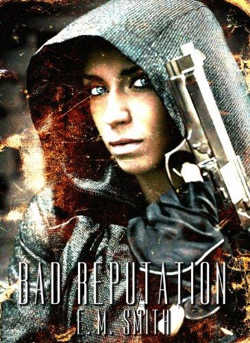 - Bad Reputation (Agent Juliet Book 4)